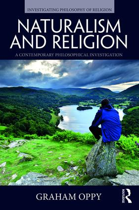 Naturalism and Religion: A Contemporary Philosophical Investigation book cover