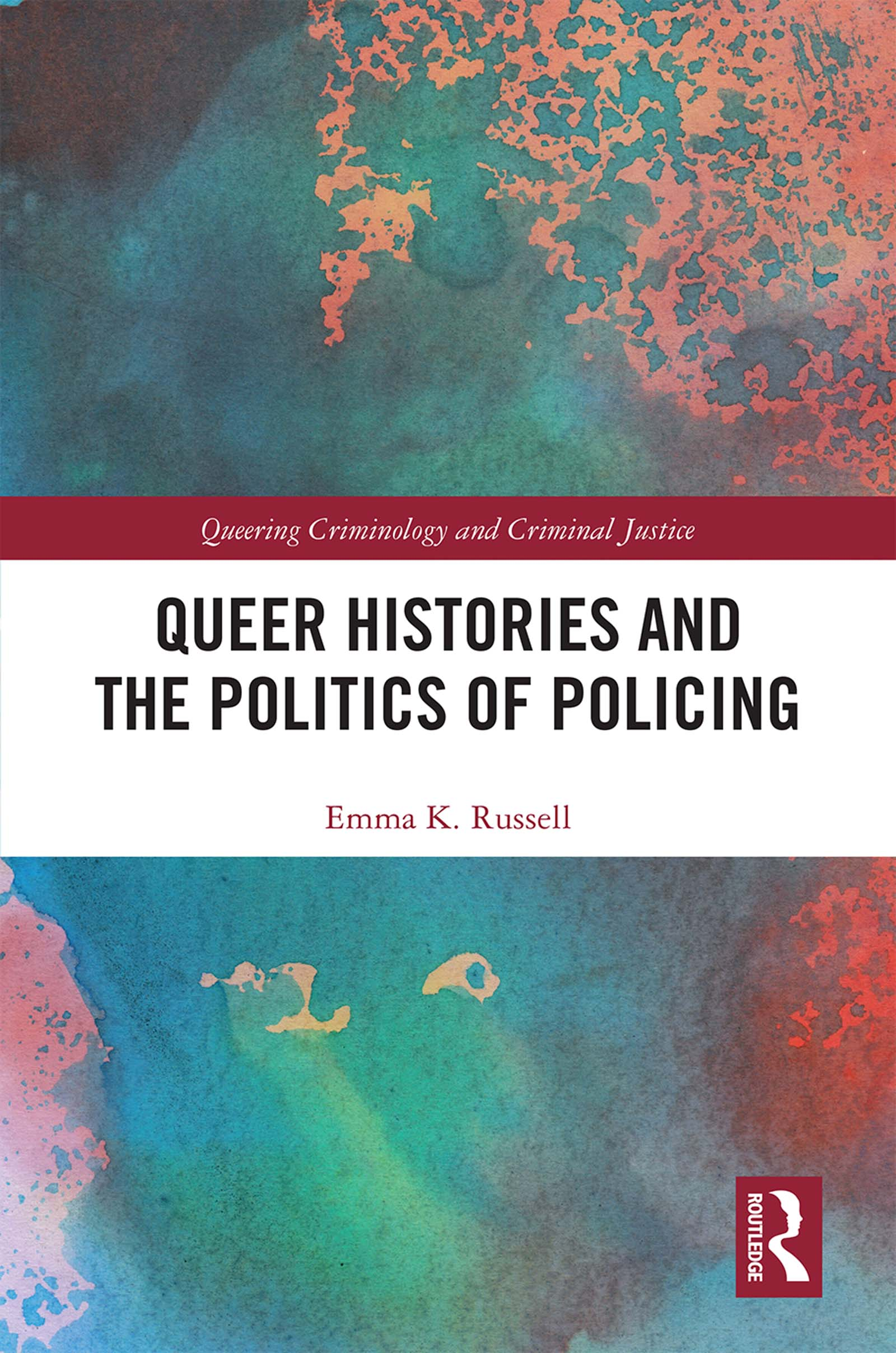 Queer Histories and the Politics of Policing: 1st Edition (Hardback) book cover