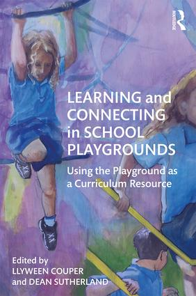 Learning and Connecting in School Playgrounds: Using the Playground as a Curriculum Resource book cover
