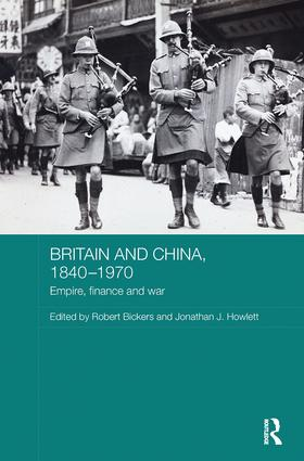 Britain and China, 1840-1970: Empire, Finance and War, 1st Edition (e-Book) book cover