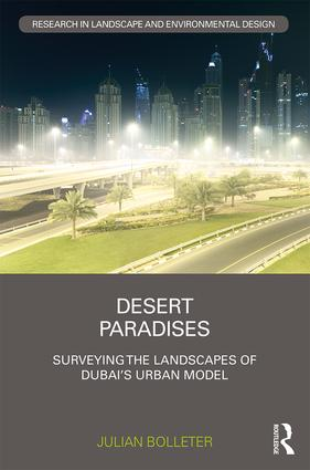 Desert Paradises: Surveying the Landscapes of Dubai's Urban Model book cover