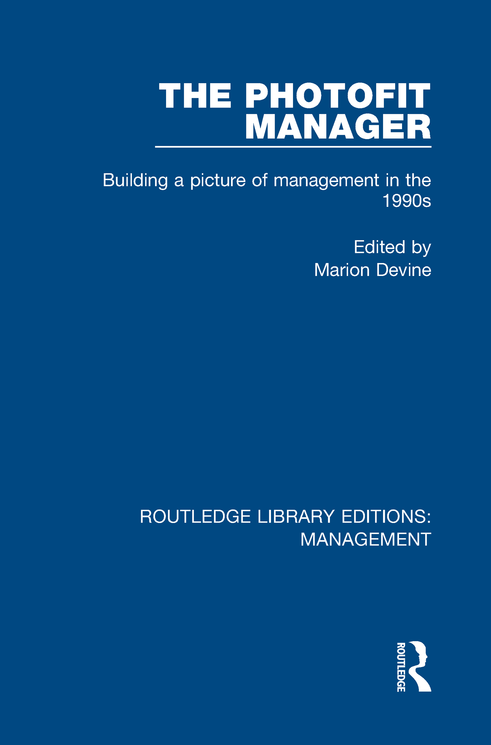 The Photofit Manager: Building a Picture of Management in the 1990s book cover