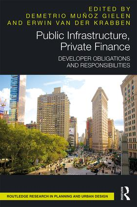 Public Infrastructure, Private Finance: Developer Obligations and Responsibilities book cover