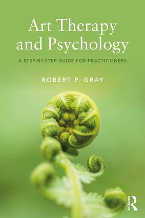 Art Therapy and Psychology: A Step-by-Step Guide for Practitioners, 1st Edition (Paperback) book cover