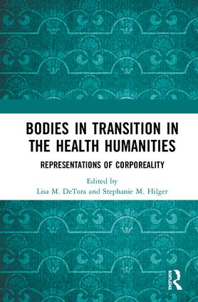 Bodies in Transition in the Health Humanities: Representations of Corporeality book cover