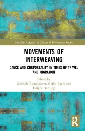 Movements of Interweaving: Dance and Corporeality in Times of Travel and Migration book cover