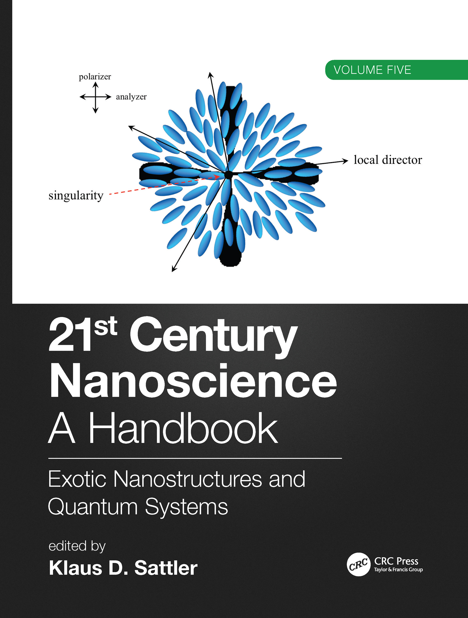 21st Century Nanoscience – A Handbook: Exotic Nanostructures and Quantum Systems (Volume Five) book cover