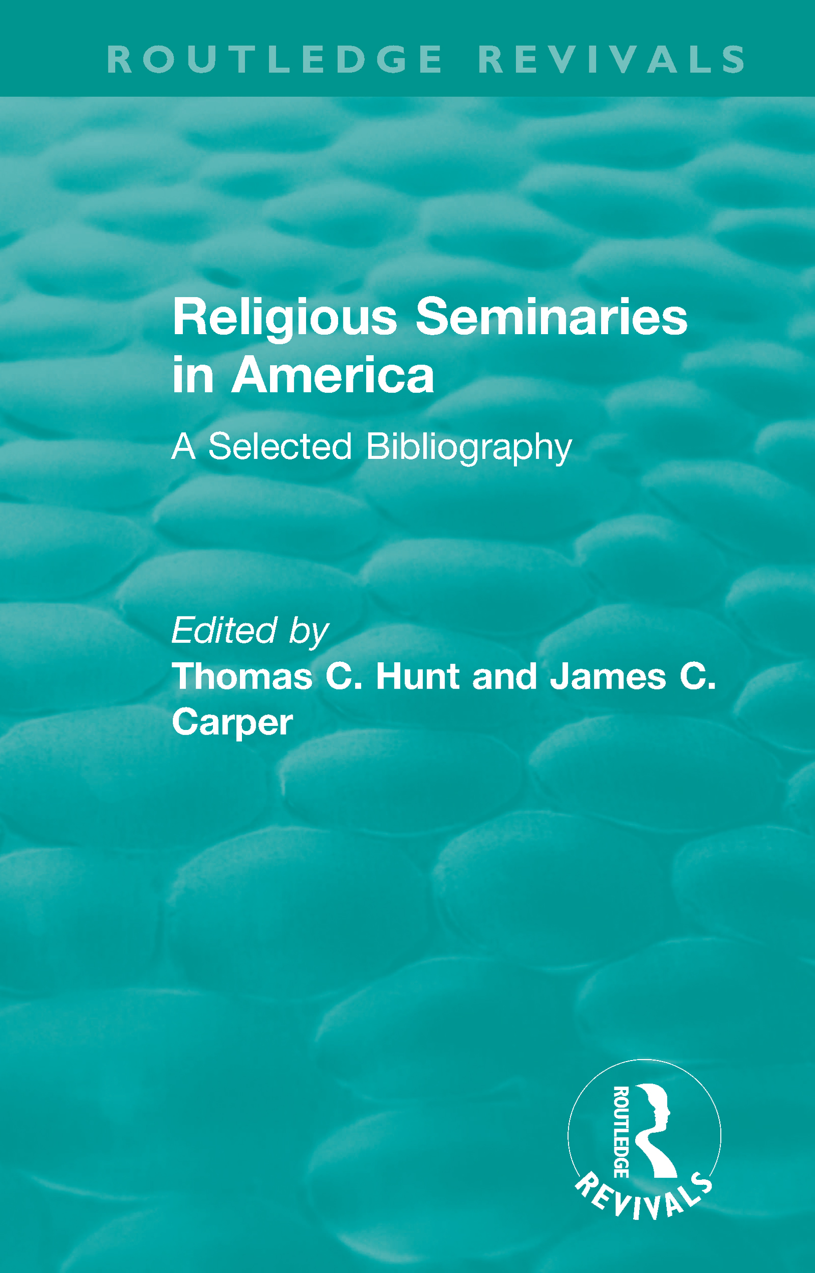 Religious Seminaries in America (1989): A Selected Bibliography book cover