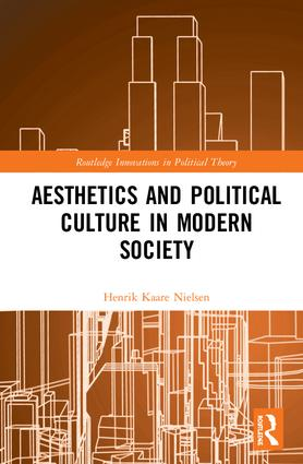 Aesthetics and Political Culture in Modern Society book cover