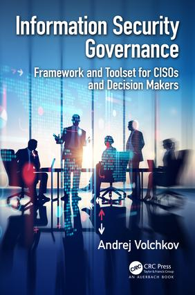 Information Security Governance: Framework and Toolset for CISOs and Decision Makers, 1st Edition (Paperback) book cover