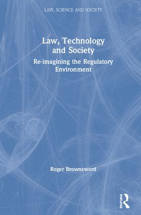 Law, Technology and Society: Reimagining the Regulatory Environment book cover