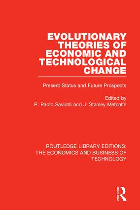 Evolutionary Theories of Economic and Technological Change: Present Status and Future Prospects, 1st Edition (Hardback) book cover