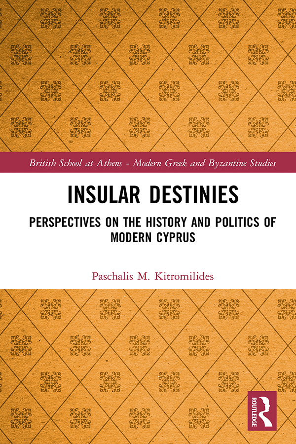 Insular Destinies: Perspectives on the history and politics of modern Cyprus book cover