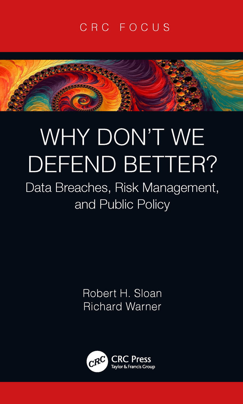 Why Don't We Defend Better?: Data Breaches, Risk Management, and Public Policy, 1st Edition (Hardback) book cover