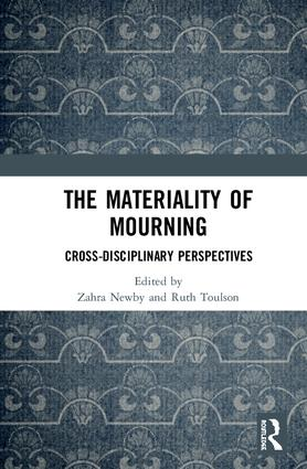 The Materiality of Mourning: Cross-disciplinary Perspectives book cover