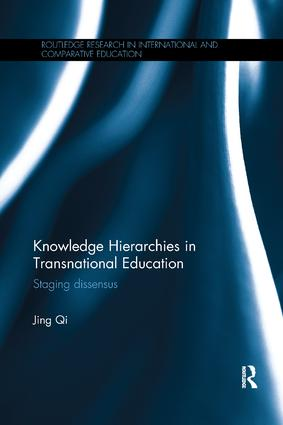 Knowledge Hierarchies in Transnational Education: Staging dissensus, 1st Edition (Paperback) book cover