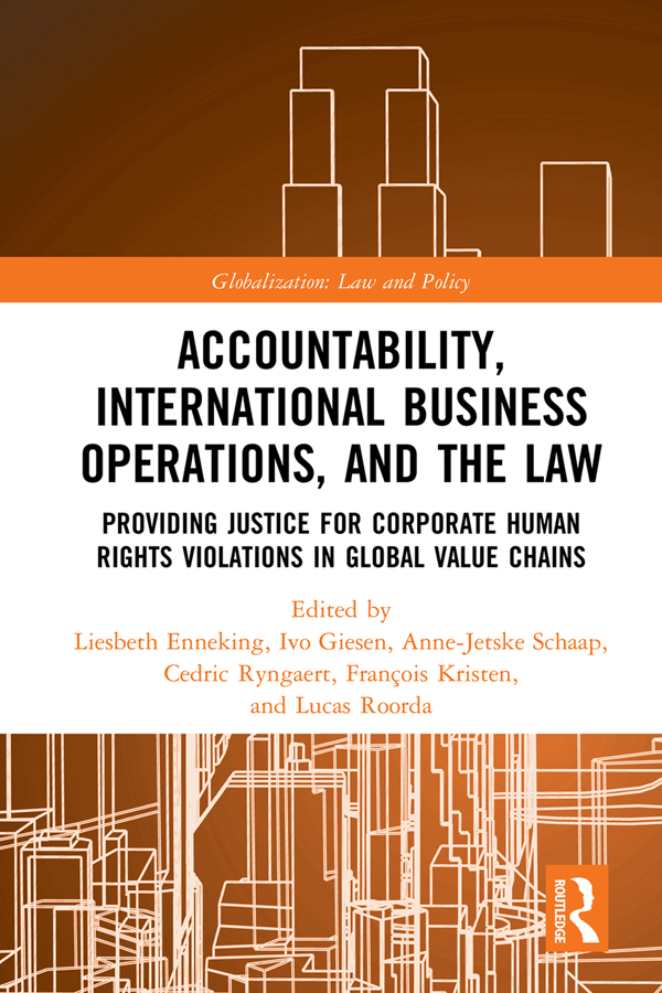 Accountability, International Business Operations and the Law: Providing Justice for Corporate Human Rights Violations in Global Value Chains book cover
