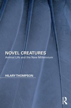 Novel Creatures: Animal Life and the New Millennium book cover