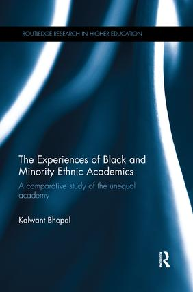 The Experiences of Black and Minority Ethnic Academics: A comparative study of the unequal academy book cover