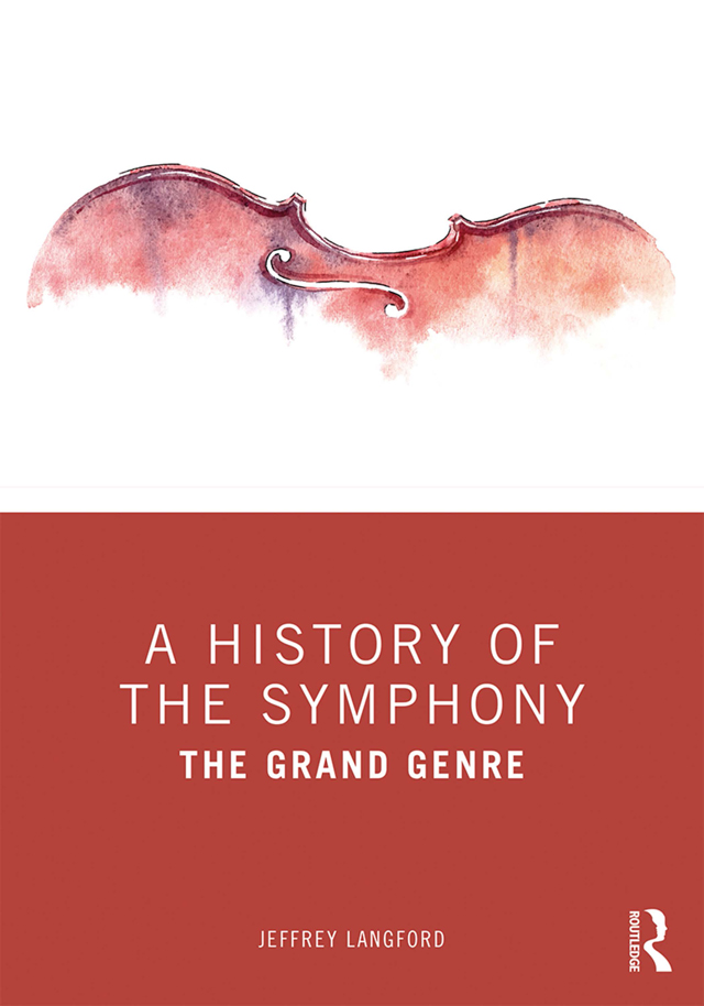 A History of the Symphony: The Grand Genre, 1st Edition (Paperback) book cover