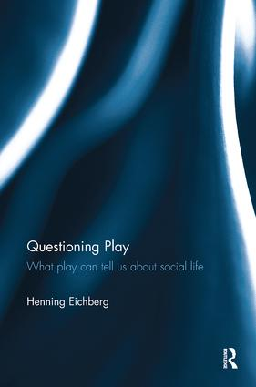 Questioning Play: What play can tell us about social life book cover
