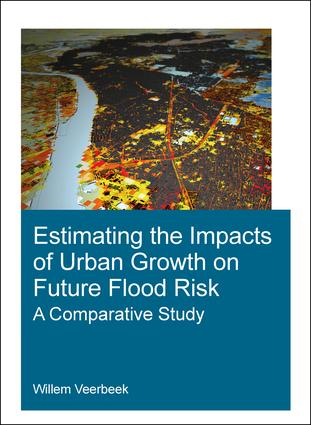 Estimating the Impacts of Urban Growth on Future Flood Risk: A Comparative Study, 1st Edition (Paperback) book cover