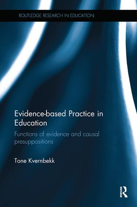 Evidence-based Practice in Education: Functions of evidence and causal presuppositions book cover