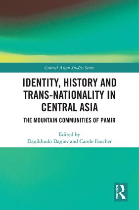 Identity, History and Trans-Nationality in Central Asia: The Mountain Communities of Pamir book cover