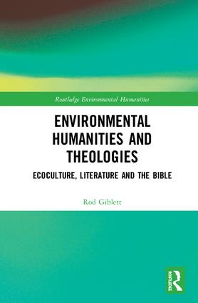 Environmental Humanities and Theologies: Ecoculture, Literature and the Bible book cover