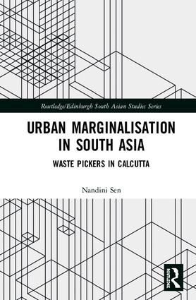 Urban Marginalisation in South Asia: Waste Pickers in Calcutta, 1st Edition (Hardback) book cover