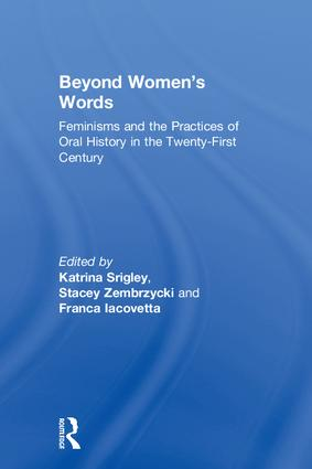 Beyond Women's Words: Feminisms and the Practices of Oral History in the Twenty-First Century, 1st Edition (Hardback) book cover