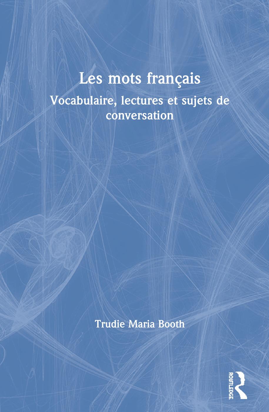 Les mots français: Vocabulaire, lectures et sujets de conversation book cover