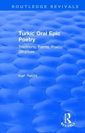 Routledge Revivals: Turkic Oral Epic Poetry (1992): Traditions, Forms, Poetic Structure book cover