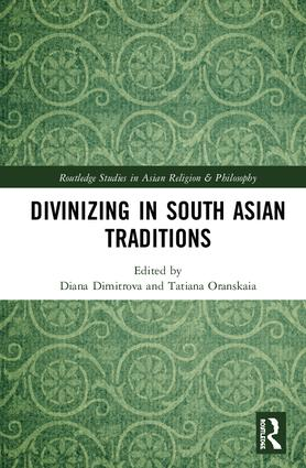 Divinizing in South Asian Traditions: 1st Edition (Hardback) book cover