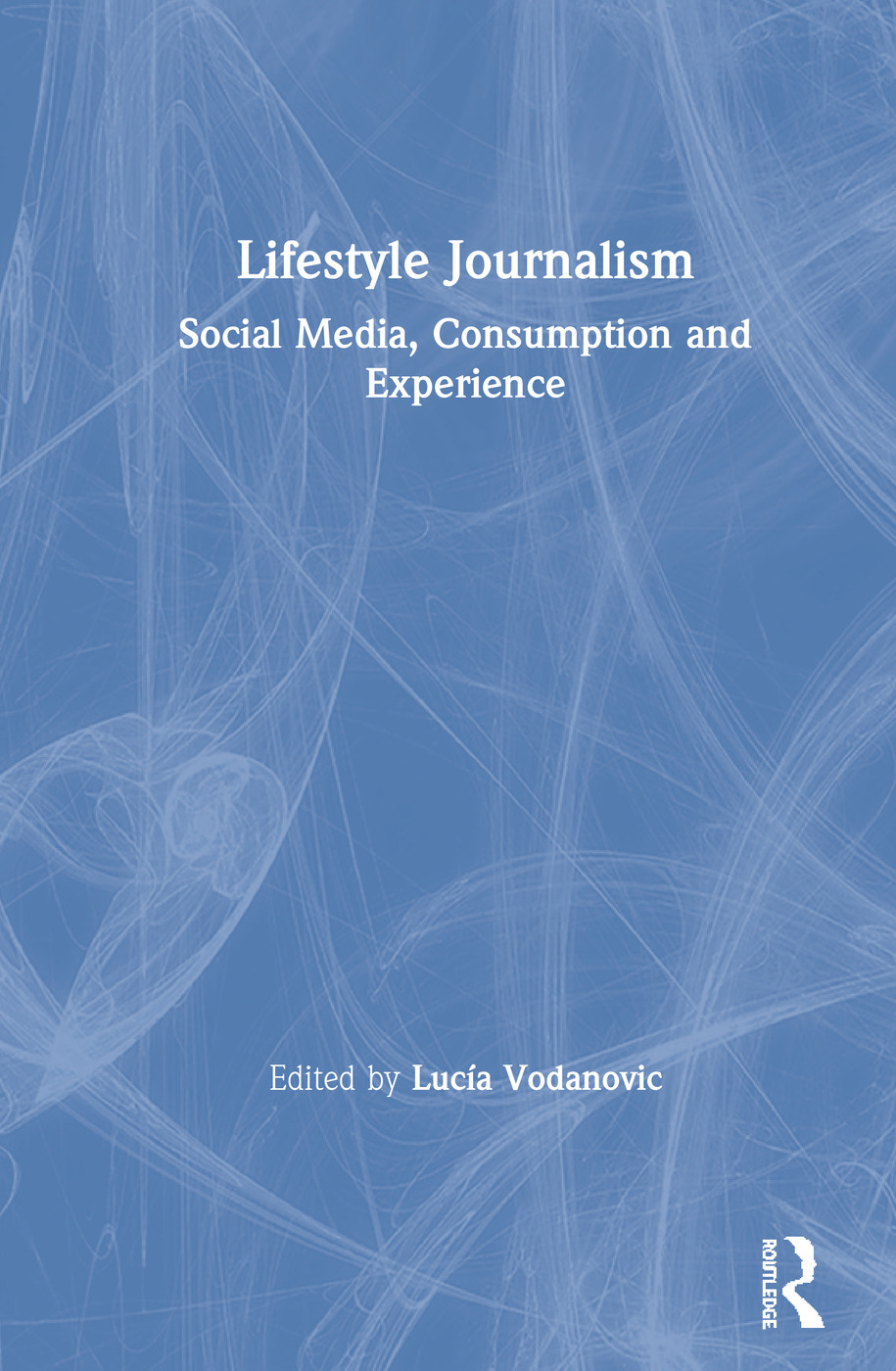 Lifestyle Journalism: Social Media, Consumption and Experience book cover