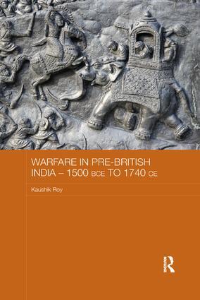 Warfare in Pre-British India – 1500BCE to 1740CE book cover