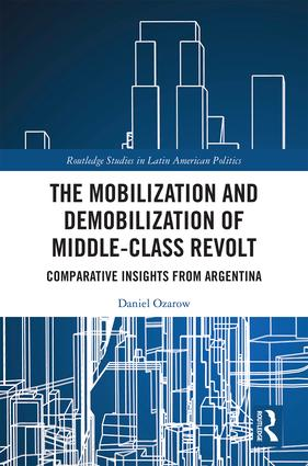 The Mobilization and Demobilization of Middle-Class Revolt: Comparative Insights from Argentina book cover