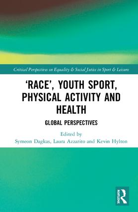 'Race', Youth Sport, Physical Activity and Health: Global Perspectives, 1st Edition (Hardback) book cover