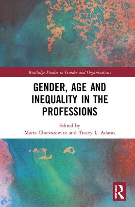 Gender, Age and Inequality in the Professions: Exploring the Disordering, Disruptive and Chaotic Properties of Communication book cover