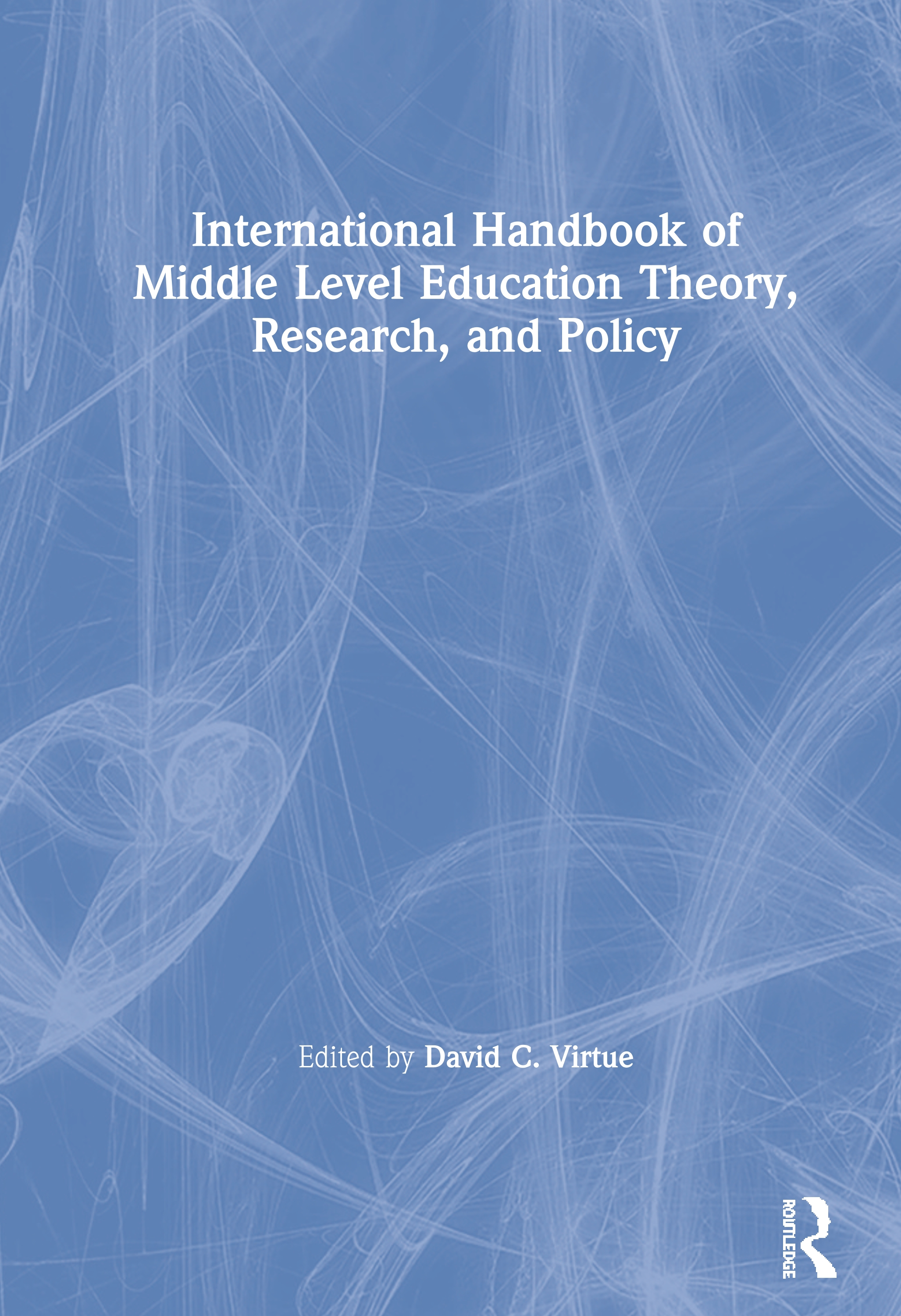 International Handbook of Middle Level Education Theory, Research, and Policy book cover
