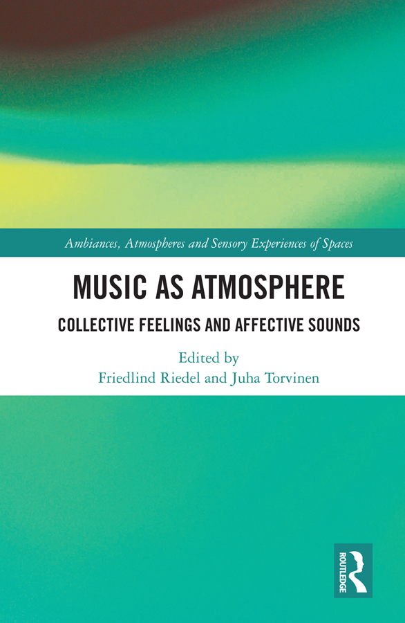 Music as Atmosphere: Collective Feelings and Affective Sounds book cover