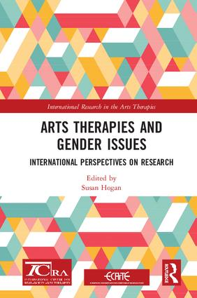 Arts Therapies and Gender Issues: International Perspectives on Research, 1st Edition (Hardback) book cover