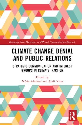 Climate Change Denial and Public Relations: Strategic communication and interest groups in climate inaction book cover