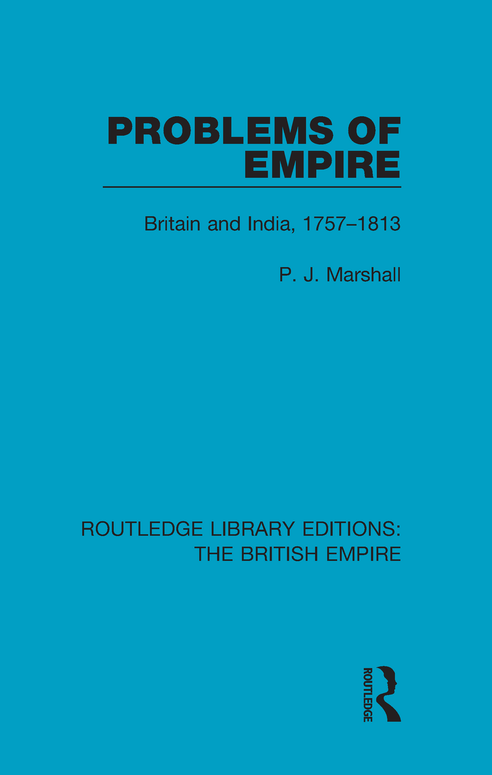 Problems of Empire: Britain and India, 1757-1813, 1st Edition (Hardback) book cover
