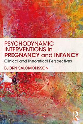 Psychodynamic Interventions in Pregnancy and Infancy: Clinical and Theoretical Perspectives (Paperback) book cover