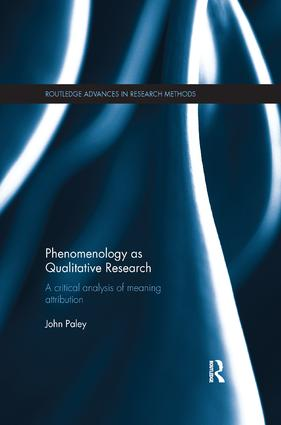 Phenomenology as Qualitative Research: A Critical Analysis of Meaning Attribution, 1st Edition (Paperback) book cover
