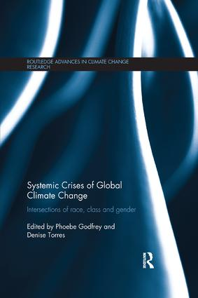 Systemic Crises of Global Climate Change: Intersections of race, class and gender book cover