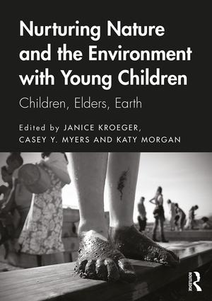 Nurturing Nature and the Environment with Young Children: Children - Elders - Earth, 1st Edition (Paperback) book cover