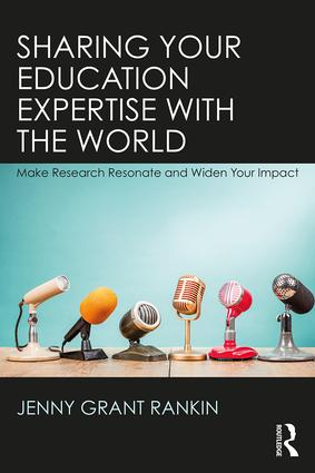 Sharing Your Education Expertise with the World: Make Research Resonate and Widen Your Impact book cover