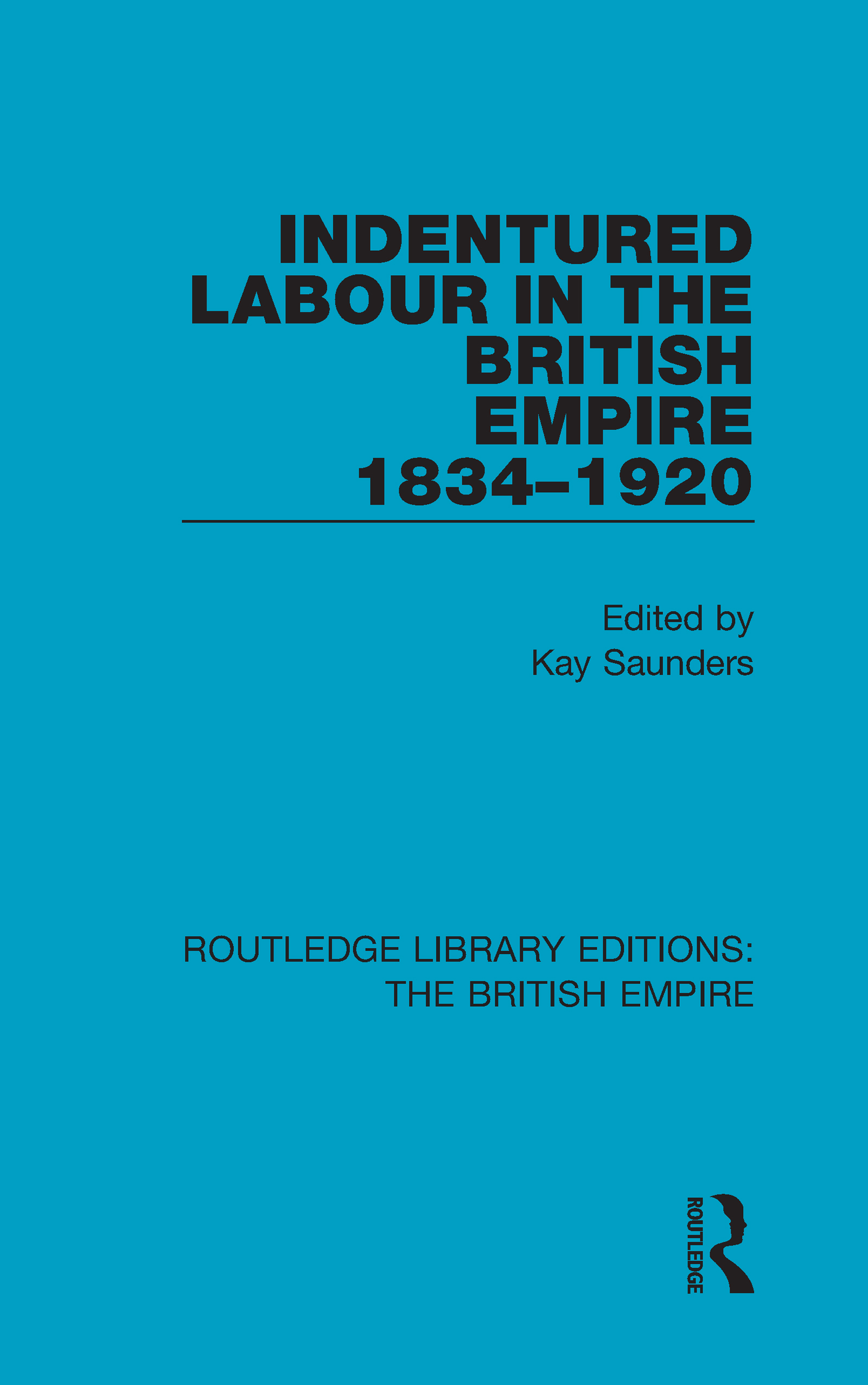 Indentured Labour in the British Empire, 1834-1920: 1st Edition (Hardback) book cover
